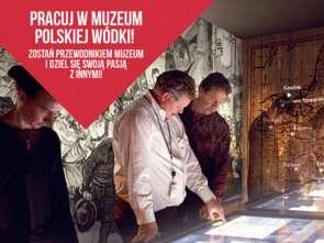 Muzeum Polskiej Wódki poszukuje przewodników