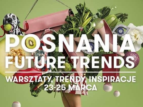 Posnania Future Trends