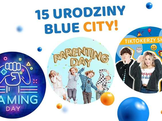 Blue City obchodzi 15. urodziny