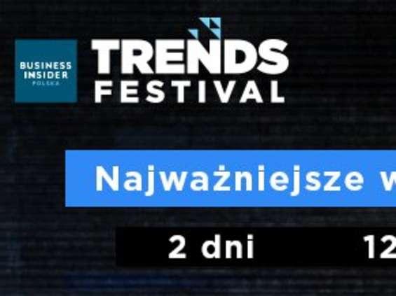 Business Insider TRENDS FESTIVAL 2-3 października w Warszawie