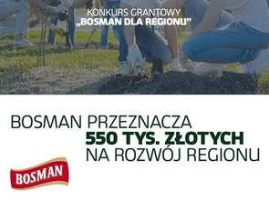 Bosman przeznacza 550 tys. zł na rozwój regionu