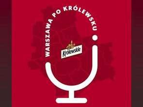 Królewskie zaprasza na wirtualną wycieczkę po Warszawie